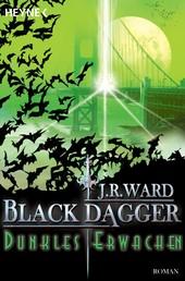Dunkles Erwachen - Black Dagger 6