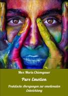 Max Maria Chiemgauer: Pure Emotion