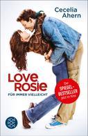 Cecelia Ahern: Love, Rosie – Für immer vielleicht ★★★★