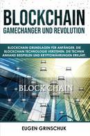 Eugen Grinschuk: Blockchain GameChanger und Revolution