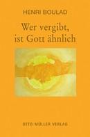 Henri Boulad: Wer vergibt, ist Gott ähnlich