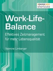 Work-Life-Balance - Effektives Zeitmanagement für mehr Lebensqualität