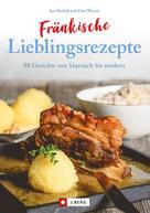 Ina Medick: Fränkisch kochen: Fränkische Lieblingsrezepte von Sauerbraten bis zur Gold und Silbertorte. Die besten Rezepte der fränkischen Küche. Das fränkische Kochbuch für jeden Haushalt.