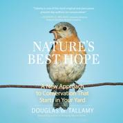Nature's Best Hope - A New Approach to Conservation that Starts in Your Yard (Unabridged)