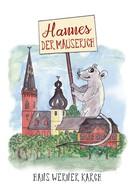 Hans Werner Karch: Hannes der Mäuserich