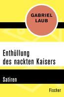 Gabriel Laub: Enthüllung des nackten Kaisers