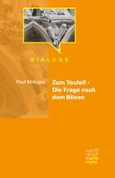 Paul Metzger: Zum Teufel! – Die Frage nach dem Bösen