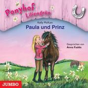 Ponyhof Liliengrün. Paula und Prinz