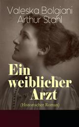 Ein weiblicher Arzt (Historischer Roman)