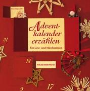Adventkalender erzählen - Ein Lese- und Märchenbuch