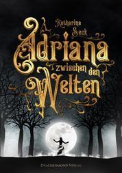 Adriana zwischen den Welten