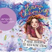 Emma Charming - Nicht zaubern ist auch keine Lösung (Ungekürzt)