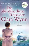 Thomas Jeier: Die abenteuerliche Reise der Clara Wynn ★★★★