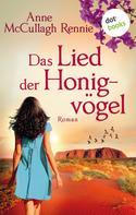 Anne McCullagh Rennie: Das Lied der Honigvögel: Ein Australien-Roman ★★★