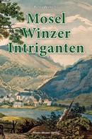 Peter Wierichs: Mosel-Winzer-Intriganten