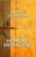de Balzac, Honoré: A Prince Of Bohemia