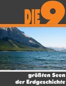 A.D. Astinus: Die Neun größten Seen der Erdgeschichte