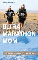 Holly Zimmermann: Ultramarathon Mom