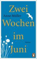 Anne Muller: Zwei Wochen im Juni ★★★★