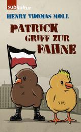 Patrick griff zur Fahne - Roman