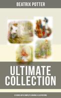 Beatrix Potter: Beatrix Potter - Ultimate Collection: 22 Books With Complete Original Illustrations