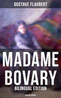 Gustave Flaubert: MADAME BOVARY (Bilingual Edition: English-French)