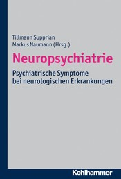 Neuropsychiatrie - Psychiatrische Symptome bei neurologischen Erkrankungen