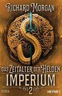 Richard Morgan: Das Zeitalter der Helden 2 – Imperium ★★★★
