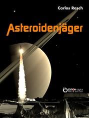 Asteroidenjäger - Wissenschaftlich-fantastische Erzählung