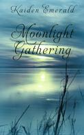 Kaiden Emerald: Moonlight Gathering