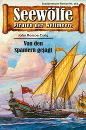 Seewölfe - Piraten der Weltmeere 262 - Von den Spaniern gejagt