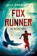 Ali Sparkes: Fox Runner – Der Ruf des Falken ★★★★★