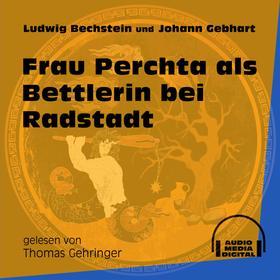 Frau Perchta als Bettlerin bei Radstadt (Ungekürzt)