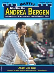 Notärztin Andrea Bergen 1431 - Arztroman - Angst und Wut