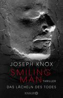 Joseph Knox: Smiling Man. Das Lächeln des Todes ★★★★