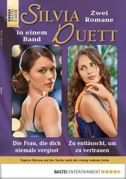 Silvia-Duett - Folge 01 - Die Frau, die dich niemals vergisst