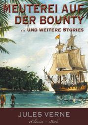 ›Meuterei auf der Bounty‹, und weitere Stories