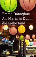 Emma Donoghue: Als Maria in Dublin die Liebe fand ★★★★★