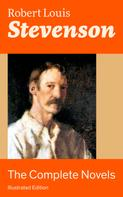 Robert Louis Stevenson: The Complete Novels (Illustrated Edition)
