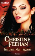 Christine Feehan: Im Bann der Jägerin ★★★★