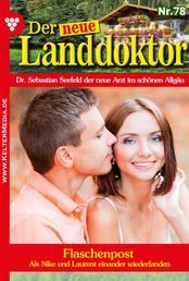 Der neue Landdoktor 78 – Arztroman - Flaschenpost