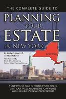 Linda C. Ashar: The Complete Guide to Planning Your Estate In New York A Step-By-Step Plan to Protect Your Assets, Limit Your Taxes, and Ensure Your Wishes Are Fulfilled for New York Residents