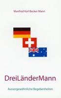 Manfred Karl Becker Mann: Drei Länder Mann