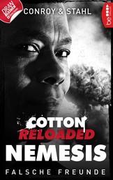 Cotton Reloaded: Nemesis - 3 - Falsche Freunde