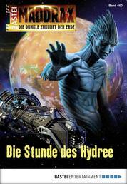 Maddrax - Folge 460 - Die Stunde des Hydree