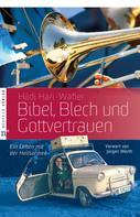 Hildi Hari-Wäfler: Bibel, Blech und Gottvertrauen ★★★★