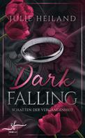 Julie Heiland: Dark Falling - Schatten der Vergangenheit ★★★★