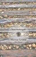 Axel Niebergall: Marten Grimm