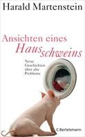 Harald Martenstein: Ansichten eines Hausschweins ★★★★