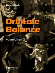 Orbitale Balance - Raumlotsen Band 2
